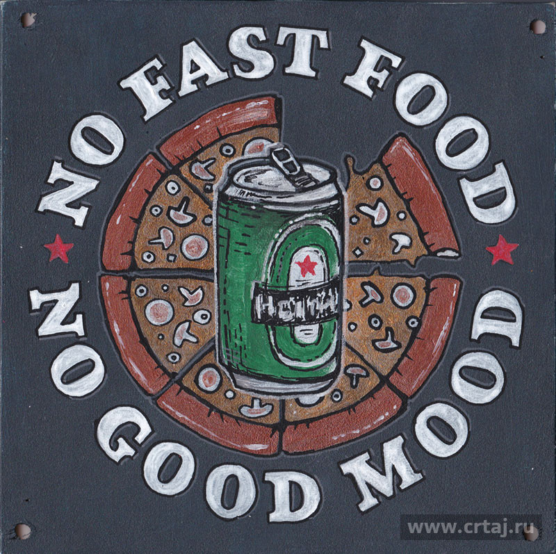 No Fast Food — No Good Mood.
